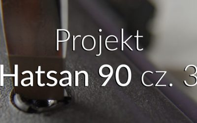 Projekt Hatsan 90 – przegląd, poprawki, tuning cz.3