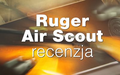 Ruger Air Scout – subiektywna recenzja