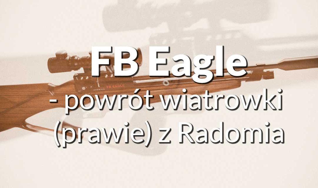 FB Eagle – hit eksportowy czy odgrzewany niezbyt smaczny kotlet