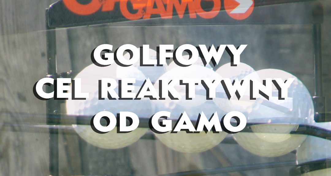 Gamo Golf Ball – cel reaktywny – test